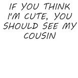 You Think Im Cute