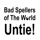 Bad Spellers Unite