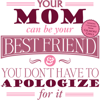 Mom Can Be Best Friend