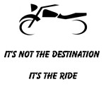 It's Not The Destination It's The Ride
