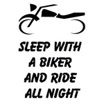 Sleep With A Biker And Ride All Night