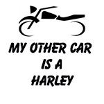 My Other Car Is A Harley