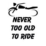 Never Too Old To Ride