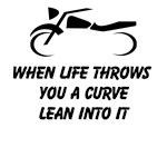 When Life Throws You A Curve Lean Into It