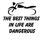 The Best Things In Life Are Dangerous