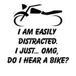 I Am Easily Distracted. I Just… OMG, Do I Hear A Bike?