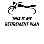 This Is My Retirement Plan