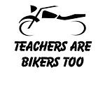 Teachers Are Bikers Too