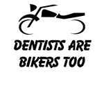 Dentists Are Bikers Too