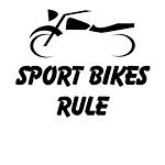 Sport Bikes Rule