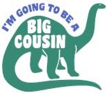 I'm Going Big Cousin