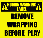 Human Warning Label: Remove Wrapping