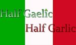Half Gaelic Half Garlic new
