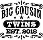 Big Cousin Twins Est. 2018 t-shirt