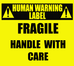 Human Warning Label: Fragile