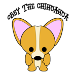 Obey The Chihuahua Dog