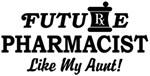 Future Pharmacist Like My Aunt t-shirt