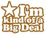Im Kind Big Deal