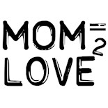 Mom Equals Love