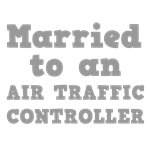 Married to an Air Traffic Controller