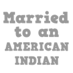 Married to an American Indian