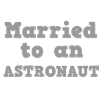Married to an Astronaut