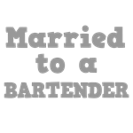 Married to a Bartender