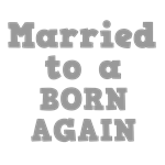 Married to a Born Again