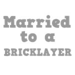 Married to a Bricklayer