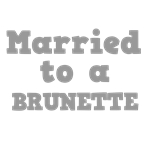 Married to a Brunette