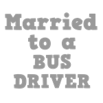 Married to a Bus Driver