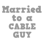 Married to a Cable Guy