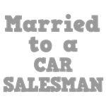 Married to a Car Salesman