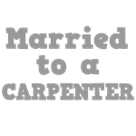 Married to a Carpenter