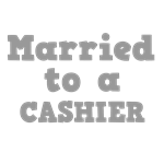 Married to a Cashier