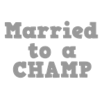 Married to a Champ
