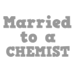Married to a Chemist