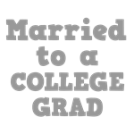 Married to a College Grad