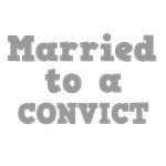 Married to a Convict