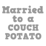 Married to a Couch Potato