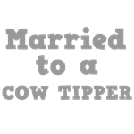 Married to a Cow Tipper