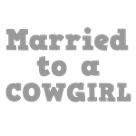 Married to a Cowgirl