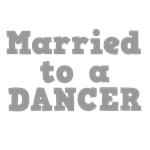 Married to a Dancer