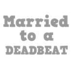 Married to a Deadbeat