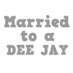 Married to a Dee Jay (DJ)