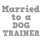 Married to a Dog Trainer