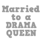 Married to a Drama Queen