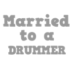 Married to a Drummer