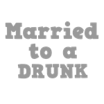 Married to a Drunk