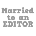 Married to an Editor
